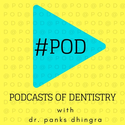 #POD: PODcasts of Dentistry