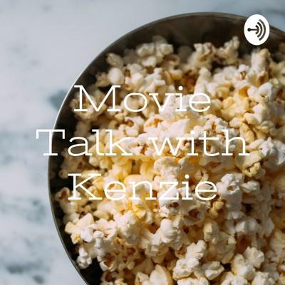 Movie Talk with Kenzie