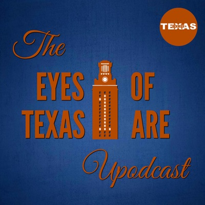The Eyes of Texas Are Upodcast