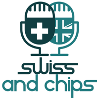 Swiss and Chips - Your British guide to Switzerland podcast