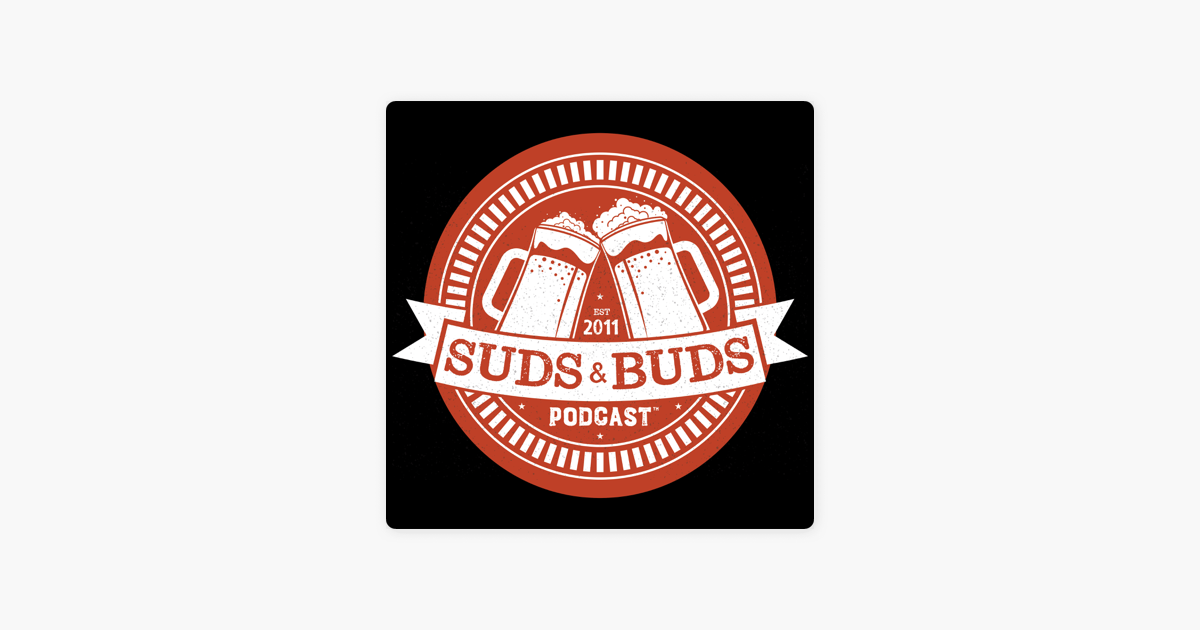 Suds and Buds Podcast: EP 6: Rest In Peace, Sweet Boy on
