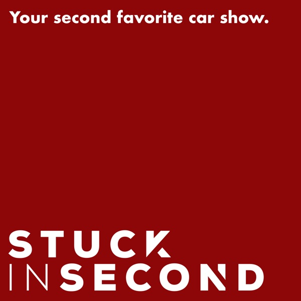 Stuck In Second - Your Second Favorite Car Show