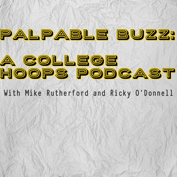 Palpable Buzz: A College Hoops Podcast