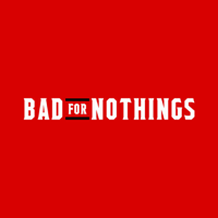 Bad for Nothings podcast