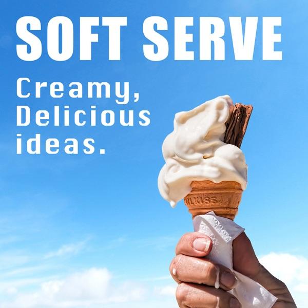 The Soft Serve Podcast