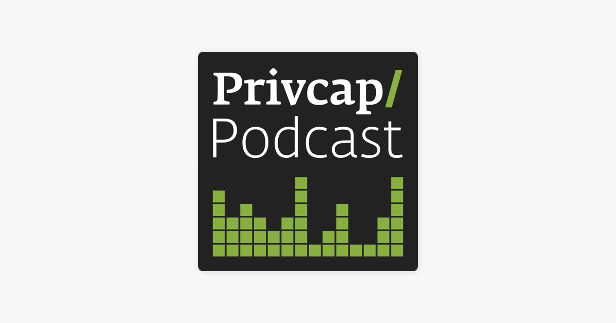 Privcap Private Equity & Real Estate Podcast on Apple Podcasts