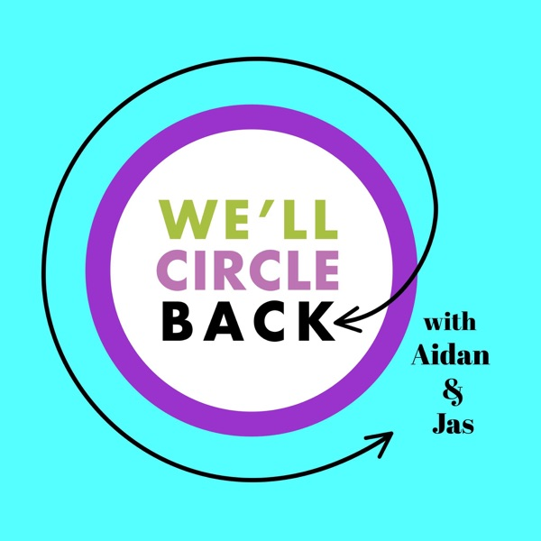 We'll Circle Back