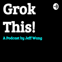 Grok This! podcast