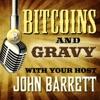 Bitcoins & Gravy