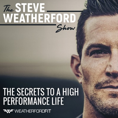 The Steve Weatherford Show | The Secrets To A High Performance Life