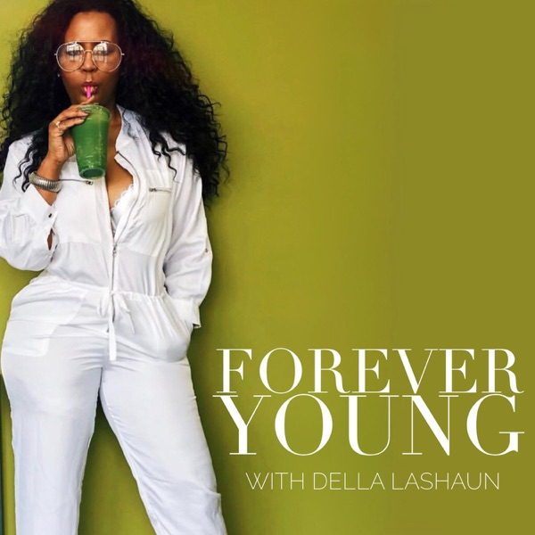 Forever Young with Della LaShaun