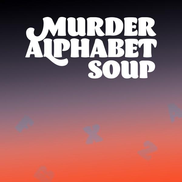Murder Alphabet Soup
