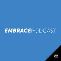 Embrace Podcast podcast
