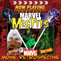Podcast cover art for Now Playing: The Marvel Comic Book Movie Misfits Retrospective Series