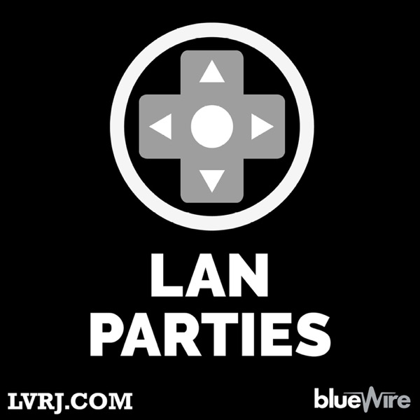 LAN Parties: A Video Gaming and Esports Podcast
