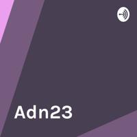 Adn23 podcast