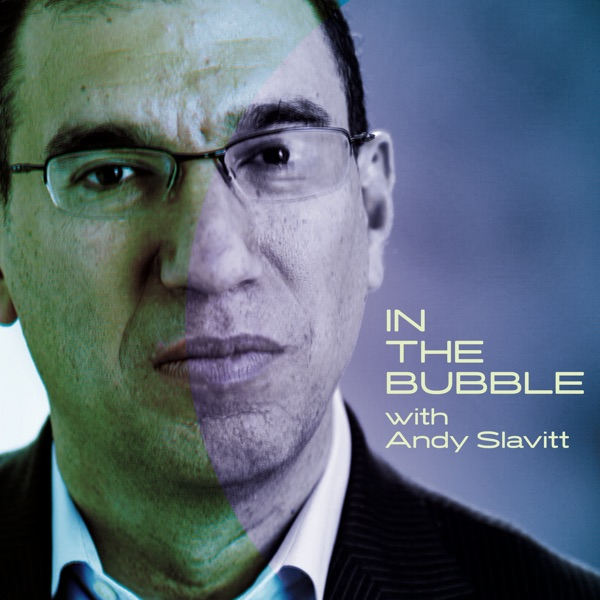 In the Bubble with Andy Slavitt