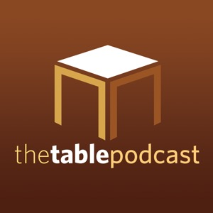 The Table Podcast - Issues of God and Culture