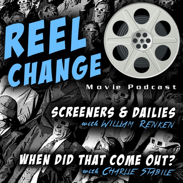 Reel Change Movie Podcast