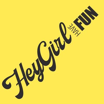 Hey Girl Have Fun