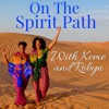 On the Spirit Path with Keme and Robyn artwork