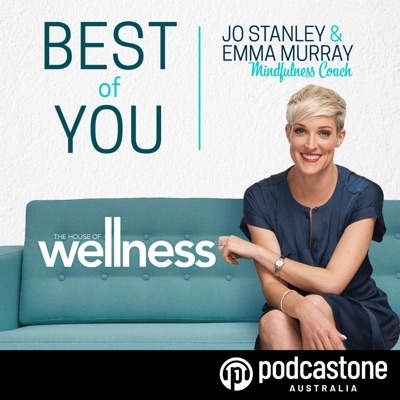 Best of You In The House Of Wellness:PodcastOne Australia