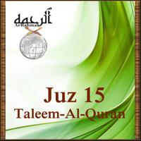 Taleem-Al-Quran Juz 15 podcast