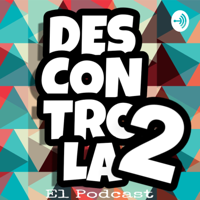 Descontrola2s podcast