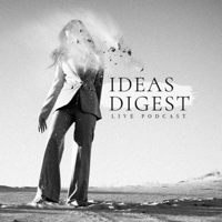 Ideas Digest podcast