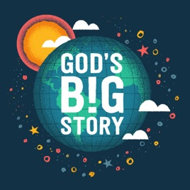 God's Big Story on Apple Podcasts