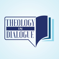 Theology in Dialogue podcast