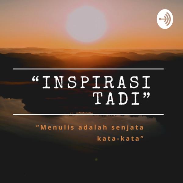 """""""Inspirasi Tadi"""""""