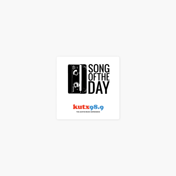Song of the Day – KUTX on Apple Podcasts