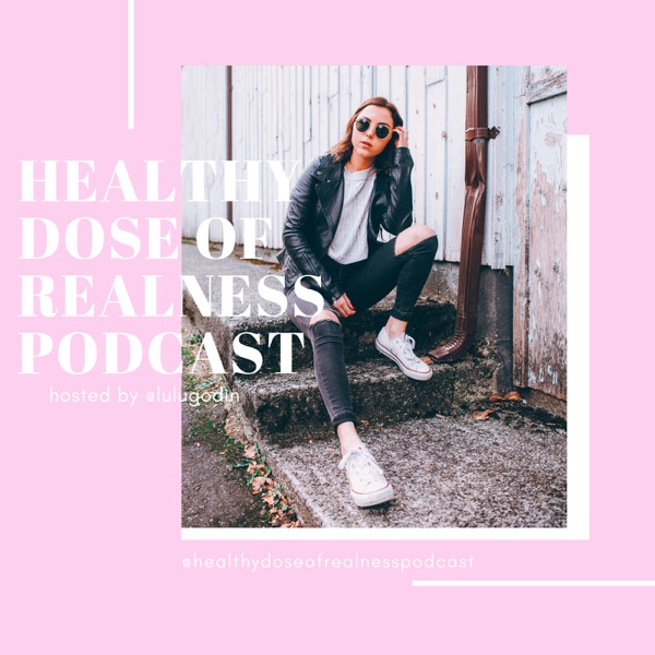 Healthy Dose of Realness Podcast