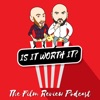 Is it worth it? The Film Review Podcast artwork