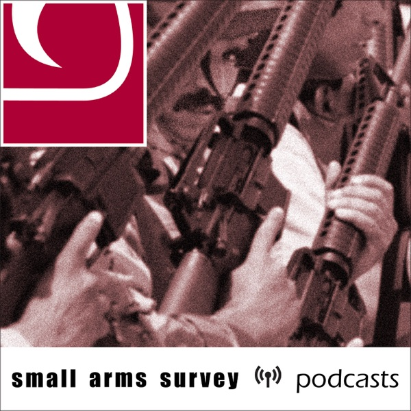 Small Arms Survey podcasts