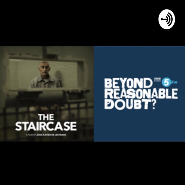 The Staircase: Beyond Reasonable Doubt?