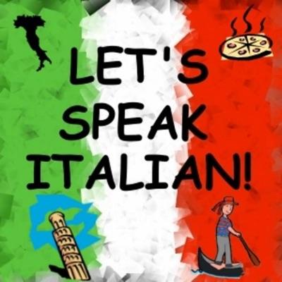 Let's Speak Italian!:Learn to speak Italian in just minutes a day.