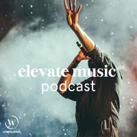 Elevate Music Podcast podcast