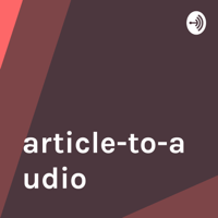 article-to-audio podcast