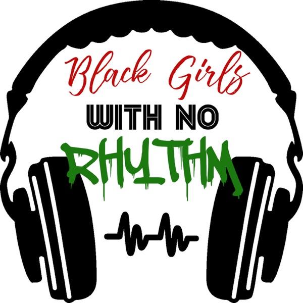 Black Girls With No Rhythm