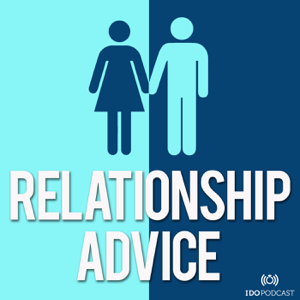 Relationships, Sex, Dating and Marriage Advice - I Do Podcast