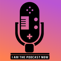 I Am The Podcast Now podcast