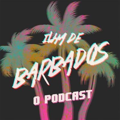 Ilha de Barbados, O Podcast:Ilha de Barbados, O Podcast