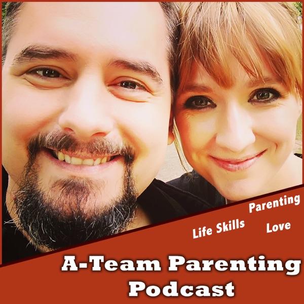 A-Team Parenting Podcast