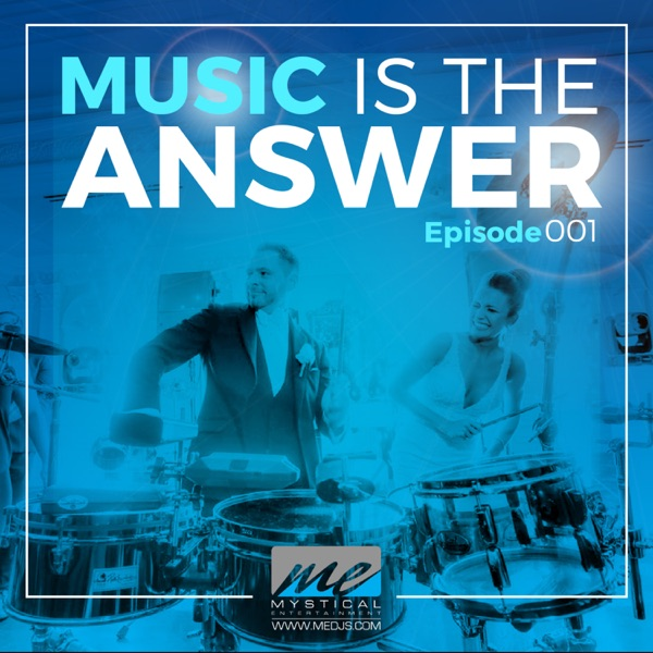 """""""Music Is The Answer"""" Podcast Series"""