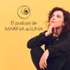 El podcast de Marina de Luna