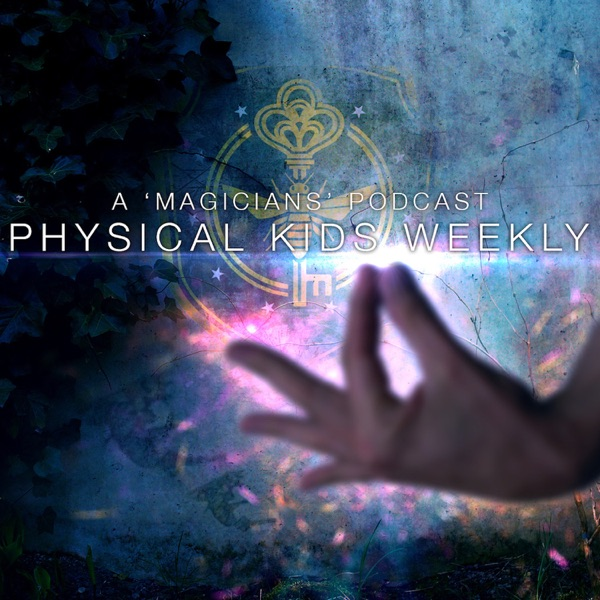 Physical Kids Weekly: A Magicians Podcast – Podcast – Podtail