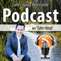 Lane County Real Estate Podcast with Tyler Head podcast