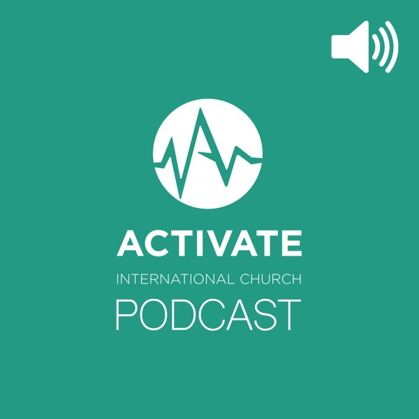 Activate International Church - Sunday morning messages